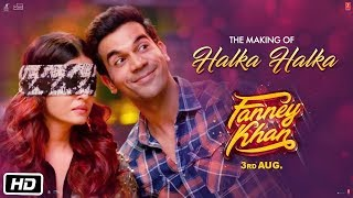 Making of Halka Halka Video Song   FANNEY KHAN   Aishwarya Rai Bachchan   Rajkummar Rao