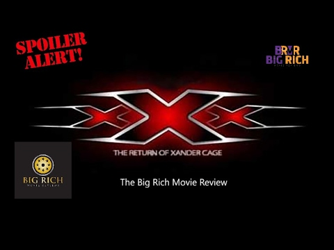 Big Rich Movie Review #5   XXX Return of Xander Cage