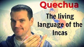 Quechua - The Living Language of the Incas