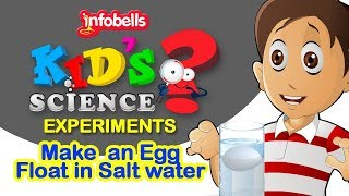 Make an Egg Float in Water | Science Experiments for Kids | Infobells
