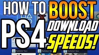 How To BOOST PS4 Download Speeds!