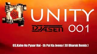 Kaho Na Pyaar Hai | Ek Pal Ka Jeena ( DJ Dharak Remix ) | Unity 001