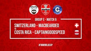 Switzerland vs Costa Rica   MacBearded vs CaptainGoodSpeed   Football Manager 2018   #FMWorldCup