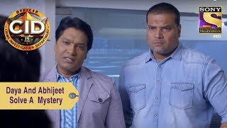 Your Favorite Character | Daya And Abhijeet Solve A Mystery  | CID