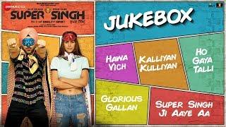 Super Singh - Full Movie Audio Jukebox | Diljit Dosanjh & Sonam Bajwa | Jatinder Shah