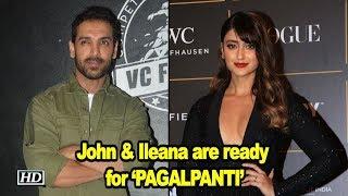John & Ileana are ready with upcoming 'PAGALPANTI'