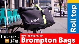 Brompton Roll Top Bag - 2016 Brompton Bags Video Review