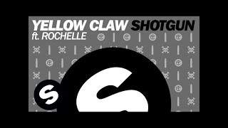 Yellow Claw ft. Rochelle - Shotgun (Original Mix)