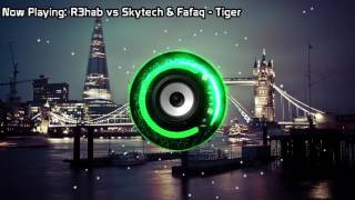 R3hab vs Skytech & Fafaq - Tiger (Bass Boosted)