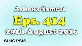 Chakravartin Ashoka Samrat Eps 414- 29th August 2016   Sinopsis