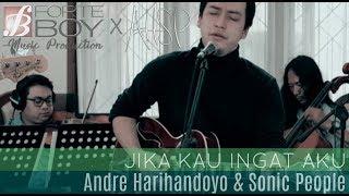 Jika Kau Ingat Aku - Forteboy Music x Andre Harihandoyo & Sonic People