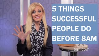 5 Things Successful People Do Before 8 a.m.