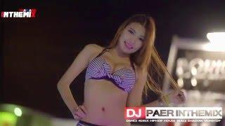 เพลงแดนซ์ตื๊ดๆเวก้าผับ 2 All I Need Is Your Love (EMM REMIX) DJ PAER INTHEMIX
