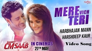 Mere Vich Teri Song  - Harbhajan Mann, Harshdeep - Saadey CM Saab - Latest Punjabi Movie Songs