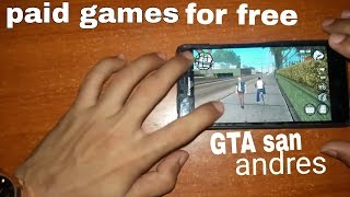 [Gta san]How to download paid games for free on android.(no hack)legally)