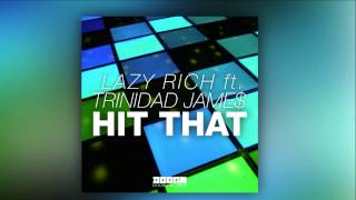 Lazy Rich feat. Trinidad James - Hit That [Official]
