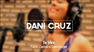 Dani Cruz - Te Vira (Dani & Debora Gurgel Quartet)