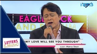 MARCO SISON - MY LOVE WILL SEE YOU THROUGH (NET25 LETTERS AND MUSIC)