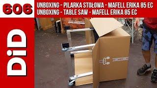 606. Unboxing - piła stołowa Mafell Erika 85 EC / Unboxing - table saw - mafell ERIKA 85 EC