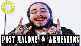 Post Malone & Armenians