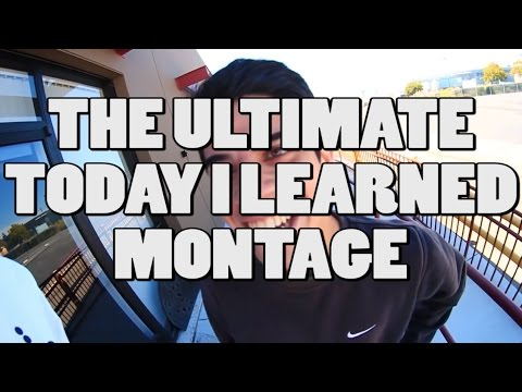 watch ULTIMATE TODAY I LEARNED MONTAGE