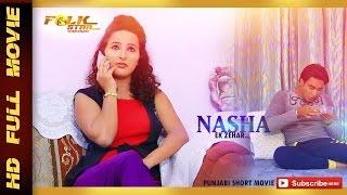 Punjabi Short Movie :- Nasha Ek Zahar | Short Movies 2015 | Official Full Movies HD