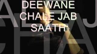 DEEWANE CHALE JAB SAATH TU BAN JAYE BAAT