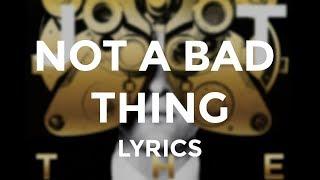 Justin Timberlake  Not A Bad Thing Lyrics