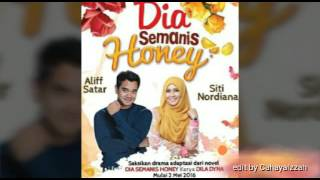 Dia Semanis Honey (Special for Ahnaf & Hani)