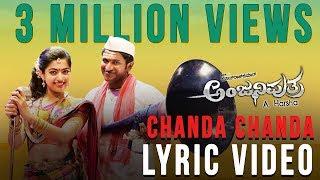 Anjaniputhraa - Chanda Chanda (Lyric Video) | Puneeth Rajkumar, Rashmika Mandanna | Kailash Kher
