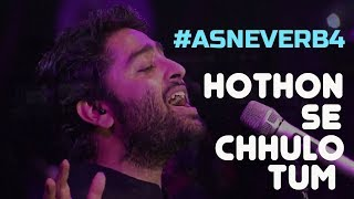Hothon Se Chhulo Tum - Arijt Singh Live | ASNeverB4 | Old Songs Medley