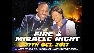October Fire & Miracle Night 2017 With Apostle Johnson Suleman
