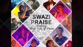 Swazi Praise feat Banele Dlamini (Audio) - Baba siyabonga
