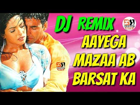 Dj Remix | Aayega Maza Ab Barsaat Ka | Old Dj Remix Song | Hard Bass Mix | #ShriSantRitz |-hdvid.in