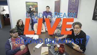 LoadingReadyLIVE Ep01 - Second Breakfast