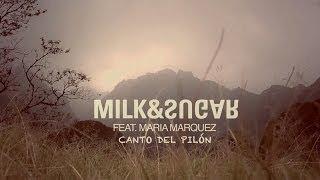 Milk & Sugar feat. Maria Marquez - Canto Del Pilon (Promo Video)