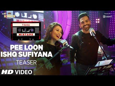 T-Series Mixtape: Pee Loon/Ishq Sufiyana Song Teaser   ►Releasing on  24 July 2017