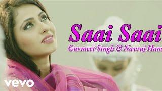 Gurmeet Singh - Saai Saai Video   Saiyaan 2    Navraj Hans