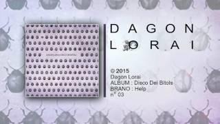 Dagon Lorai - Help !
