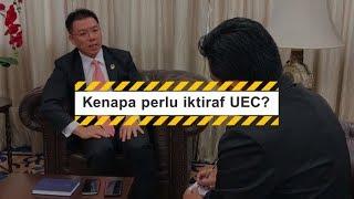 Kenapa perlu iktiraf UEC? NGA KOR MING