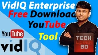 Vidiq Vision for YouTube Enterprise Edition Install Procedure for Getting More Views -Tech Lover BD