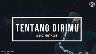 Muiz Mutalib - Tentang Dirimu   Demo
