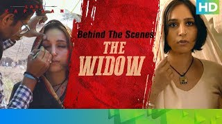 Behind The Scenes - The Widow | Zoya Hussain | Laal Kaptaan – 18th October 2019 | Aanand L Rai