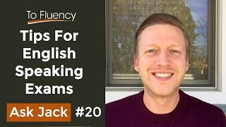Tips for English Speaking Exams (IELTS, TOEFL, FCE, CAE)