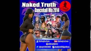 ♫Naked Truth Dancehall (Mix) Vybz Kartel║Alkaline║Mavado║Kemmy Be Good 2014@Dj Jungle Jesus