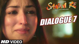 SANAM RE Dialogues PROMO 7 -