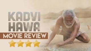 Kadvi Hawa | Movie Review | Sanjai Mishra, Ranvir Shorey
