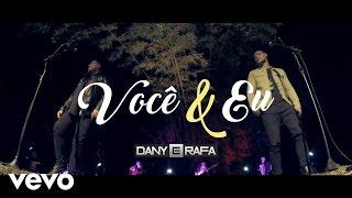 Dany e Rafa - Você & Eu