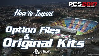 PES 2017 | How to Import Option files and Original Kits on PS4
