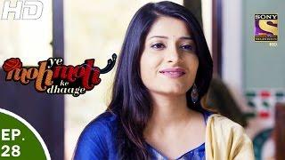 Yeh Moh Moh Ke Dhaage - ये मोह मोह के धागे - Episode 28 - 27th April, 2017